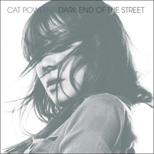 Cat+Power+Dark+End+Of+The+Street+454624