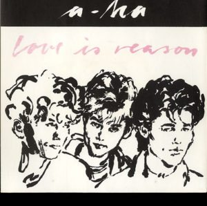 Love Is Reason - FIRST pressing of the 1985 Norwegian-only solid centre 7""