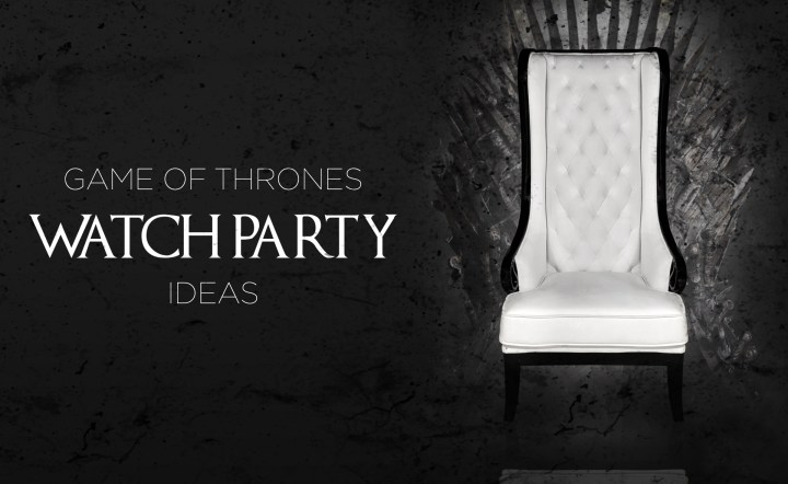 Game of Thrones Watch Party Ideas