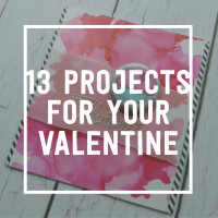 13 Projects For Your Valentine