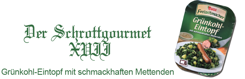 Der Schrottgourmet #17 – Grünkohl-Eintopf