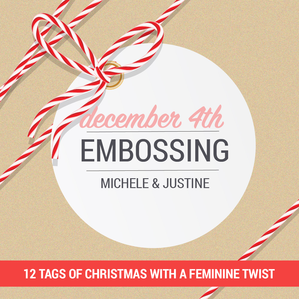 12 Tags of Christmas with a Feminine Twist 2018 – Day 4 with Michele Ferguson and Justine Hovey