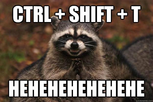 7. Este lo uso casi todos los días: Si cerraste accidentalmente una pestaña de tu navegador, reabrila apretando Ctrol + Shift + T.