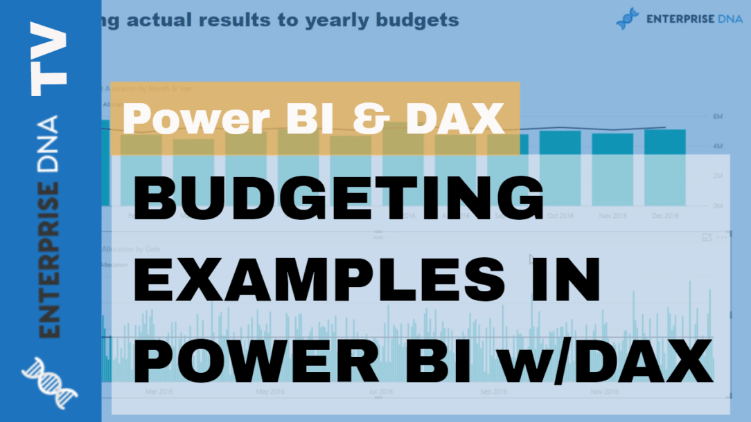 Power BI and DAX Video Tutorial on Budgeting Examples