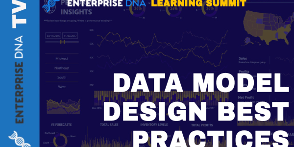 Enterprise DNA Learning Summit August 2019 Data Model Design Best Practices
