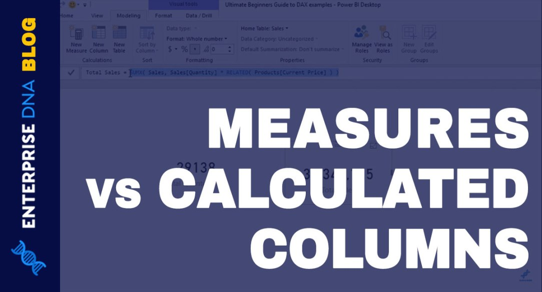 Measures vs Calculated Columns In Power BI