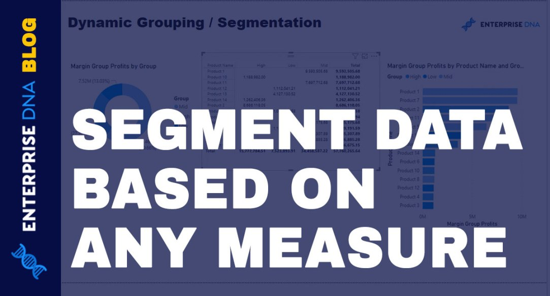 Data Segmentation Techniques Based On Any Measure - Advanced DAX