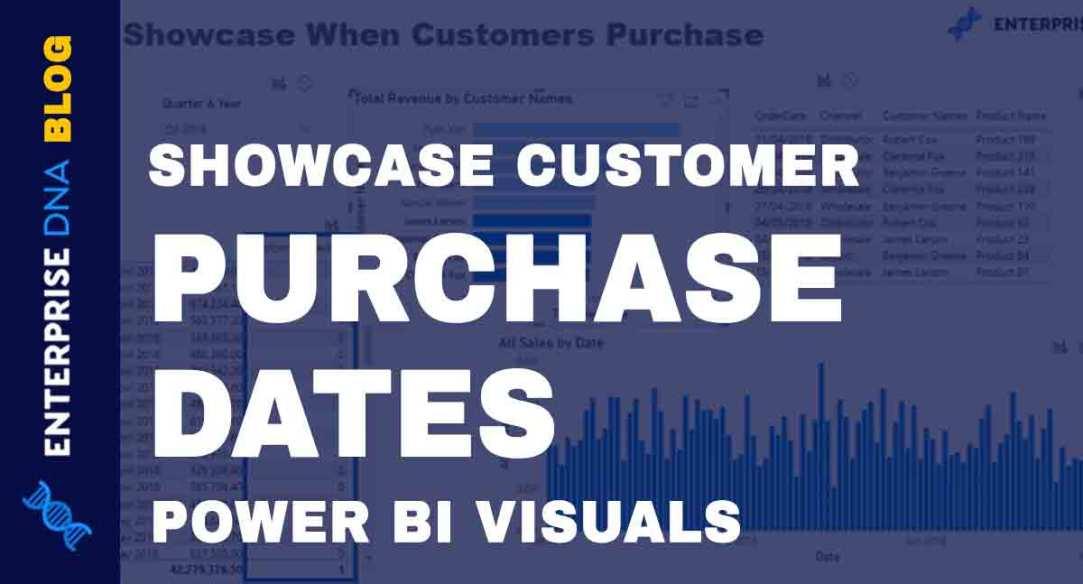 Power-BI-Visual---Showcase-Customer-Purchase-Dates