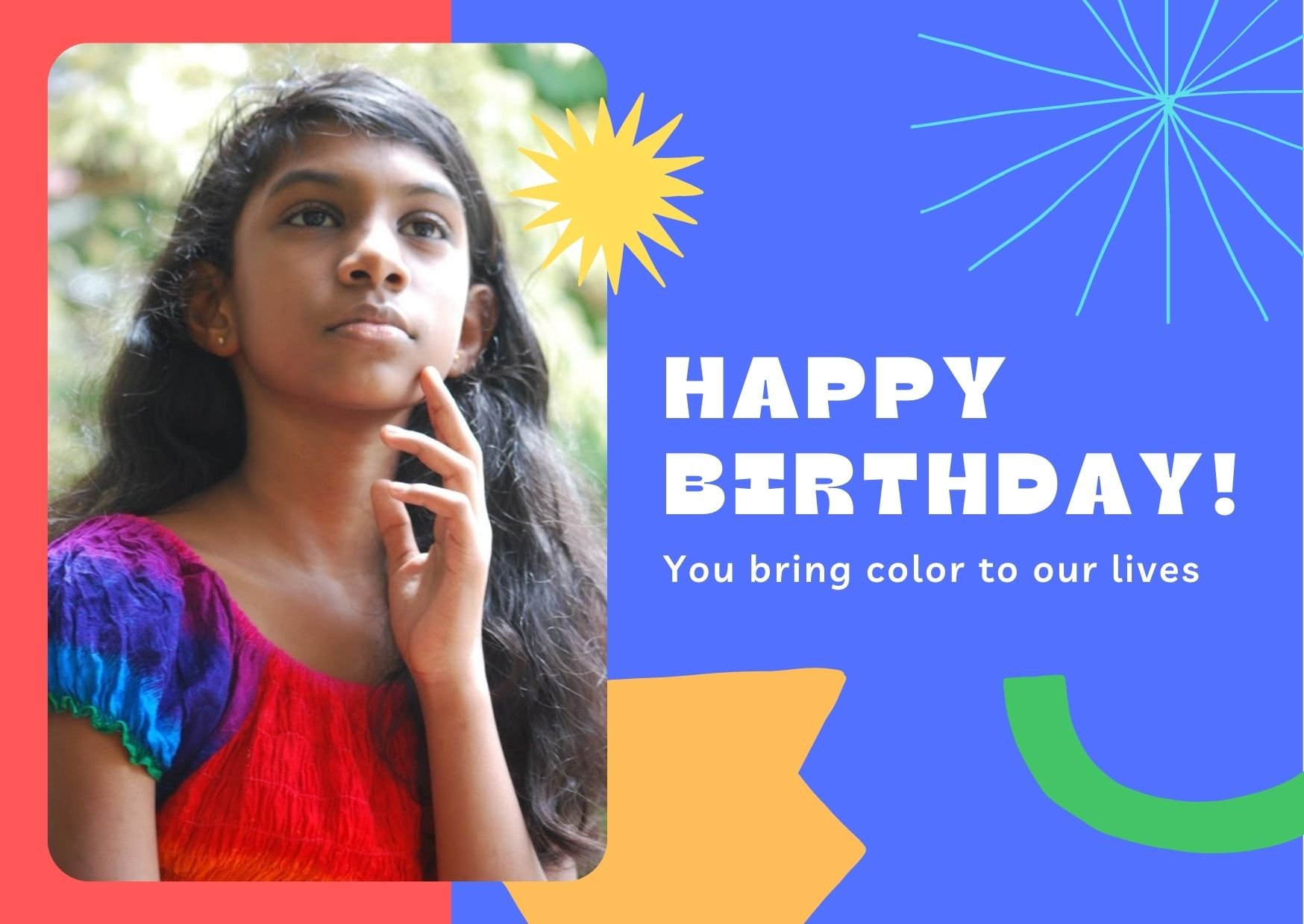 Happy Birthday - you bring color to our lives