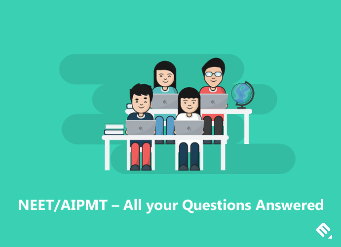 NEET/AIPMT – All your questions answered
