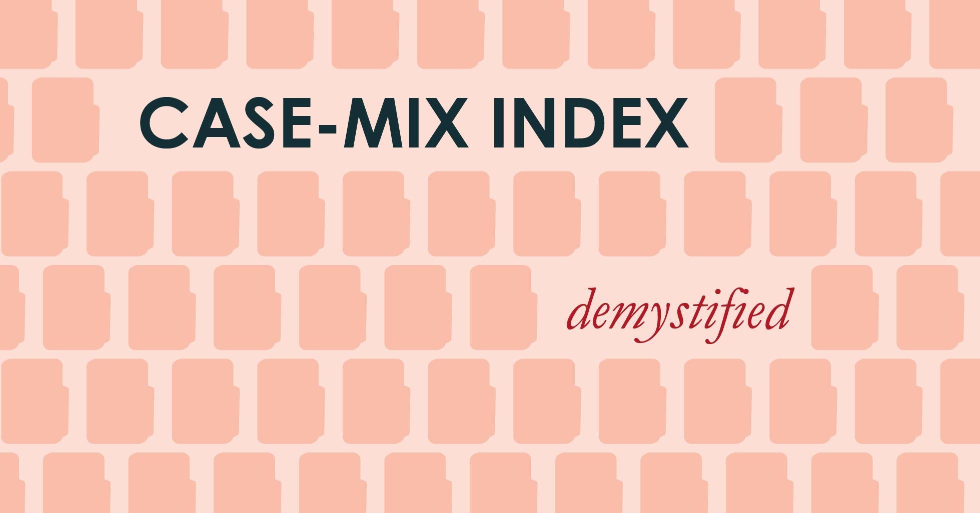 Case Mix Index Demystified Part I