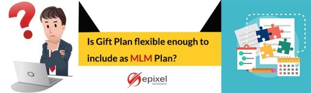 Gift Plan as Best MLM Plan