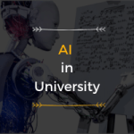 Artificial Intelligence (AI) in Universities A match waiting to be made