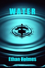 Water by Ethan Holmes