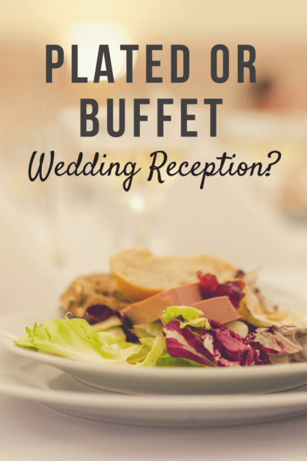 PLated or Buffet Wedding Receptions: Which will you choose?
