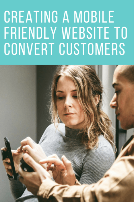 Creating a Mobile Friendly Website to convert customers