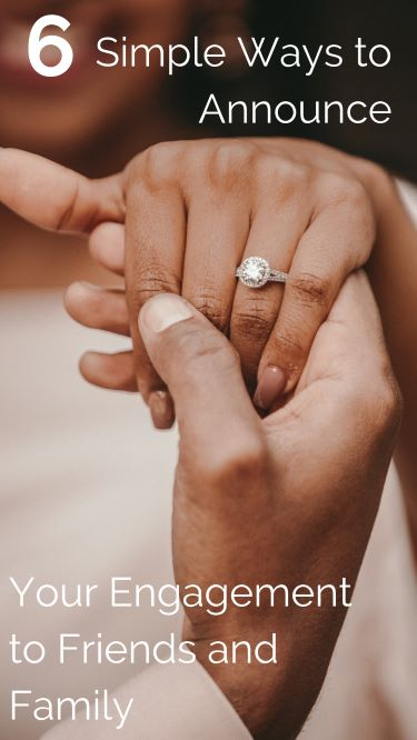 6 Simple Ways to Announce your Engagement