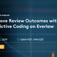 Attend Our Webinar: Everlaw & ACEDS—Improve Review Outcomes with Predictive Coding