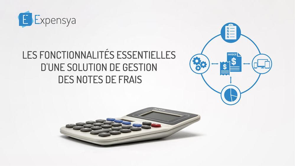 Les fonctionnalités essentielles d'une solution de gestion des notes de frais
