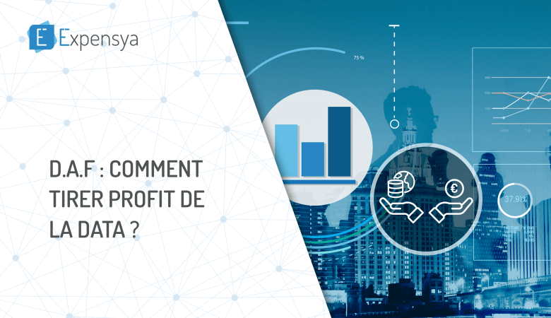 D.A.F Comment tirer profit de la data