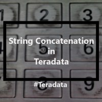 Concatenating Strings in Teradata – And What to Watch Out for with Fixed Length Fields