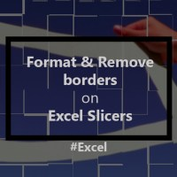 Format or Remove Borders from a Slicer or Timeline in Excel