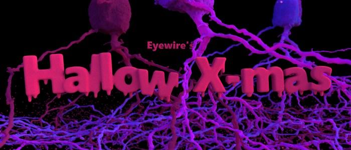 Eyewire, citizen science, Hallow-Xmas, holiday, Halloween, Xmas