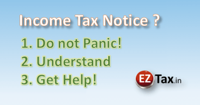 IT Notice ? Do not Panic ! EZTax.in can Help !!