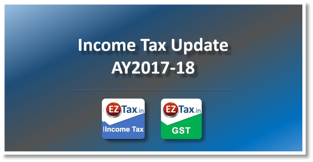 Income Tax (CBDT) AY2018-19 Update from EZTax.in