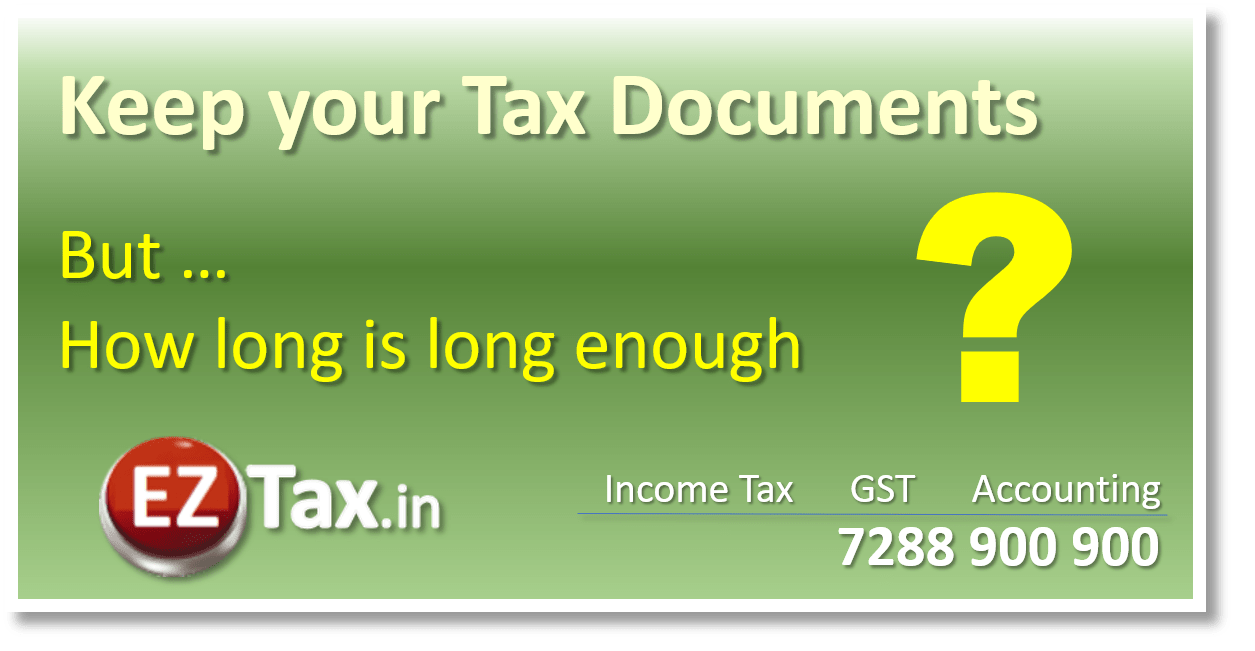 Keep tax documents but how long ?   EZTax.in