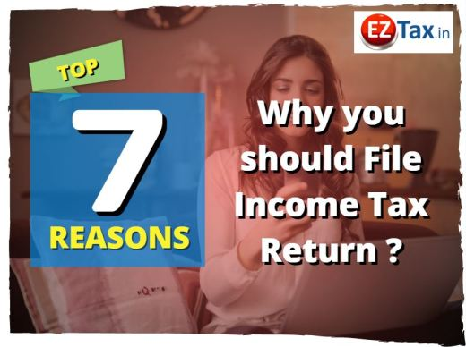 top 7 reasons to filing your income tax | EZTax.in