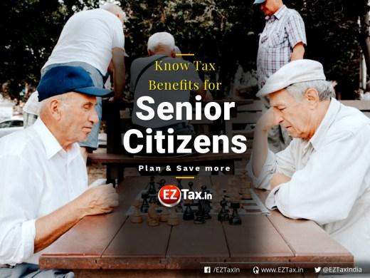 Know Tax Benefits for Senior Citizens | EZTax.in