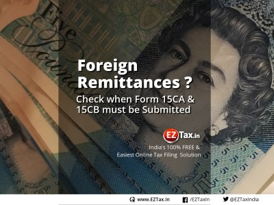 Foreign Remittances? Check when Form 15CA and 15CB are needed | EZTax.in