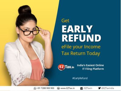 Early Refund | eFile ITR Today with EZTax.in