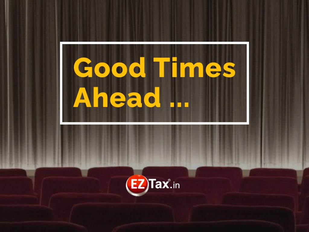 Good Times Ahead a note from Founder @ EZTax.in
