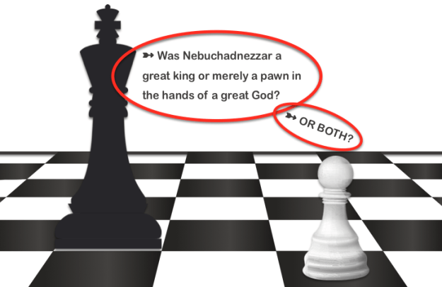 Nebuchadnezzar great king or pawn or both