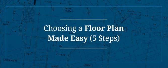 Choosing a Floor Plan Made Easy