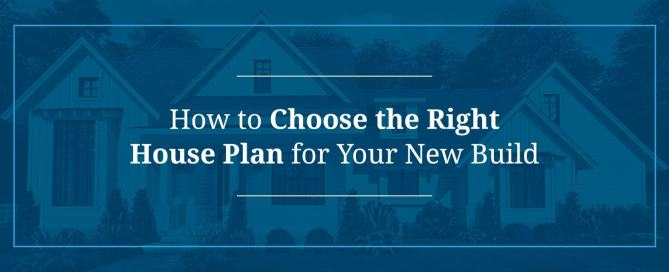 How to Choose the Right House Plan