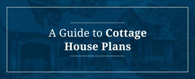A Guide to Cottage House Plans