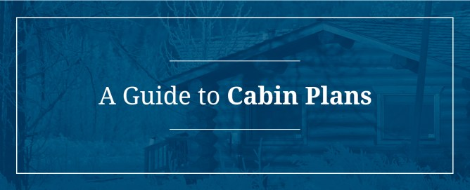 A Guide to Cabin Plans