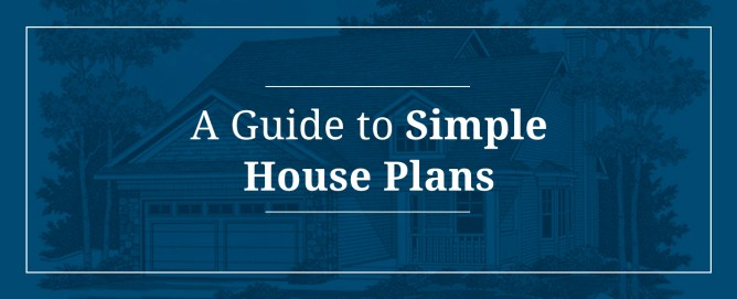 Guide to Simple House Plans