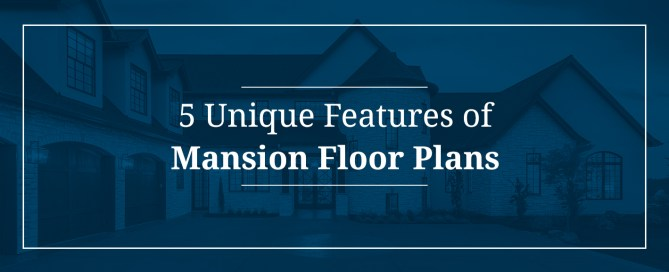 Features of Mansion Floor Plans