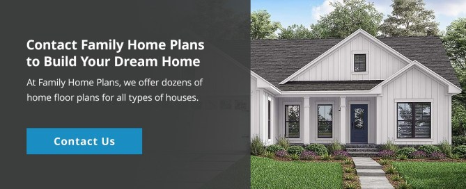 Contact Family Home Plans to Build Your Dream Home CTA