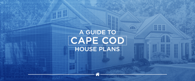 A Guide to Cape Cod House Plans