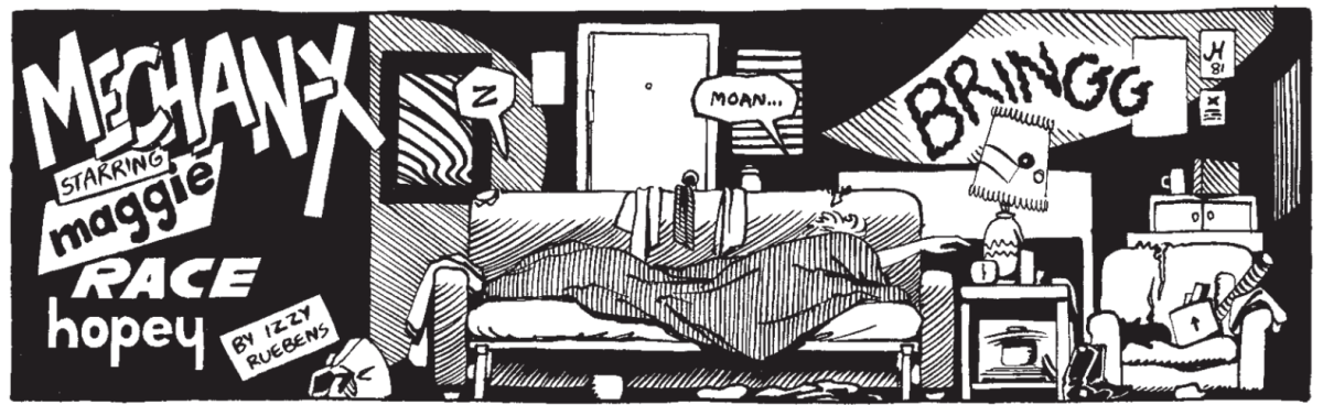 """The first panel from Maggie the Mechanic, showing Maggie just waking up from sleeping on a fold-out couch. The room is disheveled. A title card reads, """"Mechan-X starring Maggice Race Hopey, by Izzy Ruebens."""" Dialog bubbles show that someone is snoring."""