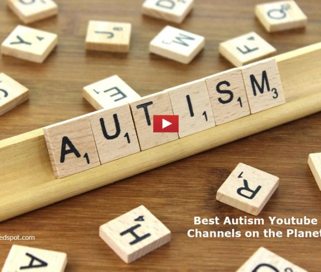 The Best Autism Youtube Channels From Thousands Of Top Autism Youtube Channels In Our Index Using Search And Social Metrics Data Will Be Refreshed Once A