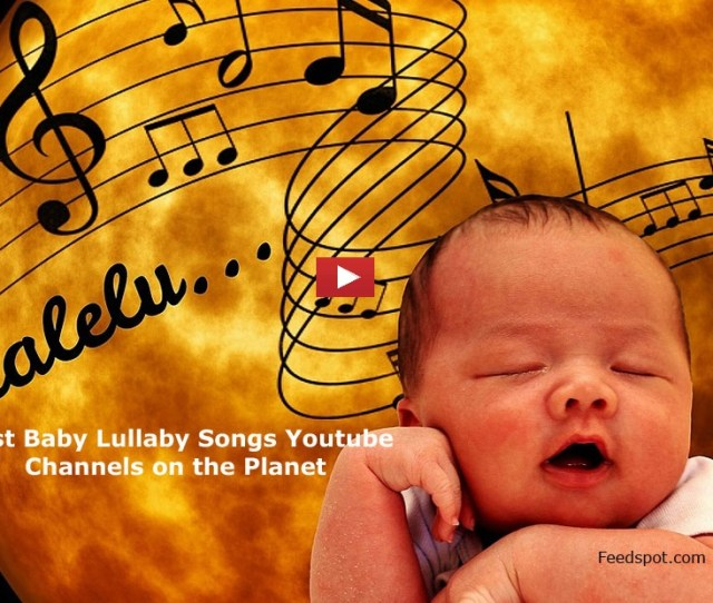 The Best Baby Lullaby Songs Youtube Channels From Thousands Of Baby Lullaby Songs Youtube Channels In Our Index Using Search And Social Metrics