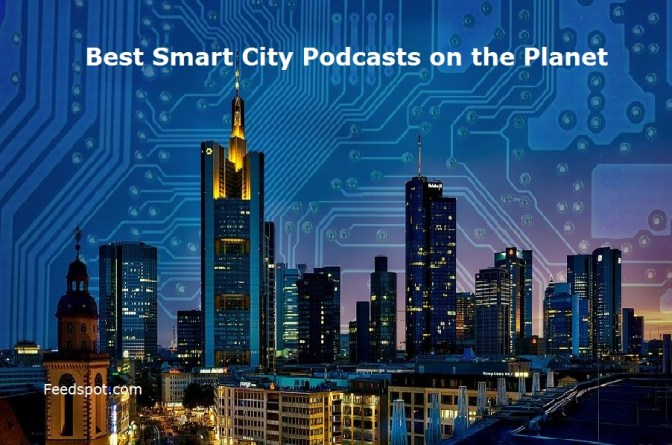 Top 10 Smart City Podcasts You Must Follow in 2020