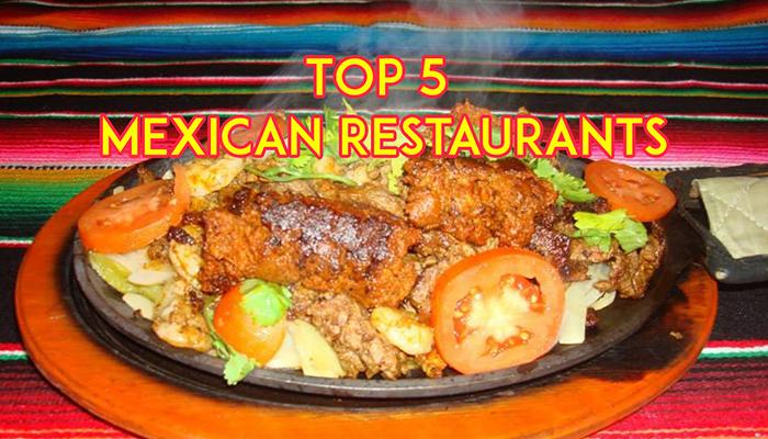 Top 5 Mexican Restaurants