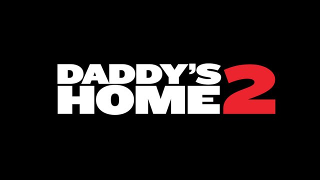 Daddy S Home 2 Filmfile